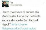 """Il post orribile su Twitter: """"Invece di andare alla Manchester Arena, non potevate andare a Napoli?"""""""