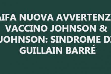 """AIFA. Covid 19, vaccino Janssen J&J: """"Sindrome di Guillain Barré aggiunto al bugiardino"""""""